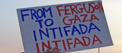 Ferguson_to_gaza-9f627f464ecc3d51f354a56b54c9b4c8-