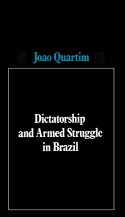 9780902308275-dictatorship_armedstruggleinbrazil-f_medium