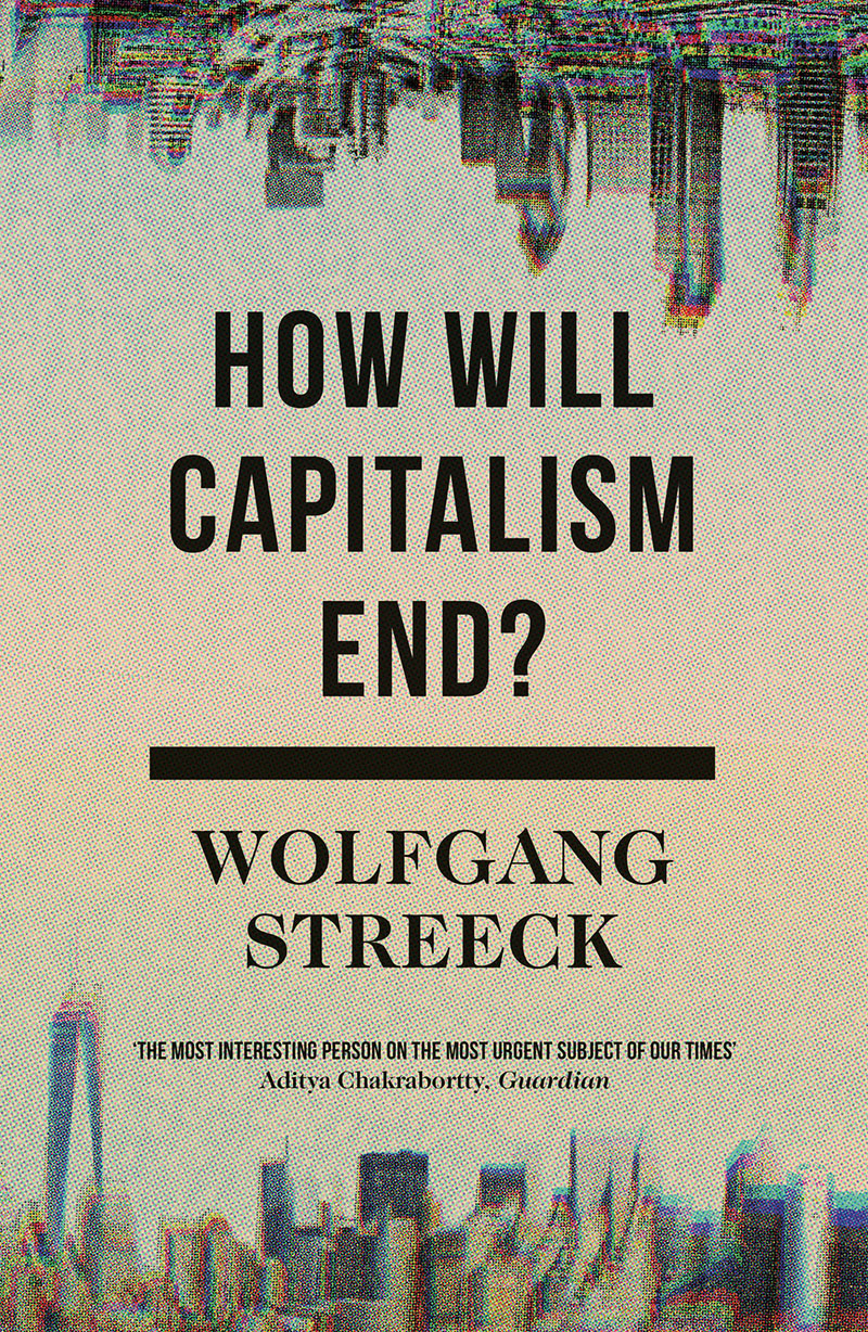 Image result for wolfgang streeck how will capitalism end verso