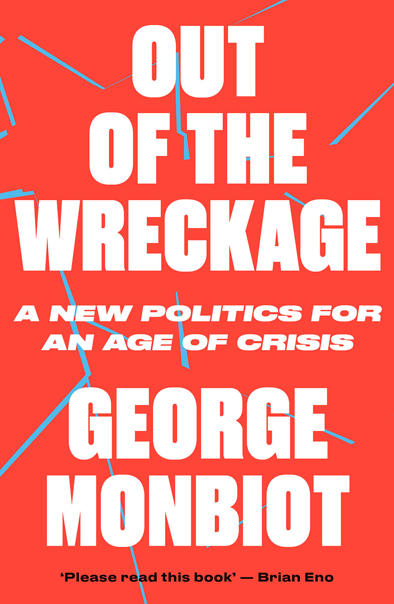 Afbeeldingsresultaat voor george monbiot out of the wreckage