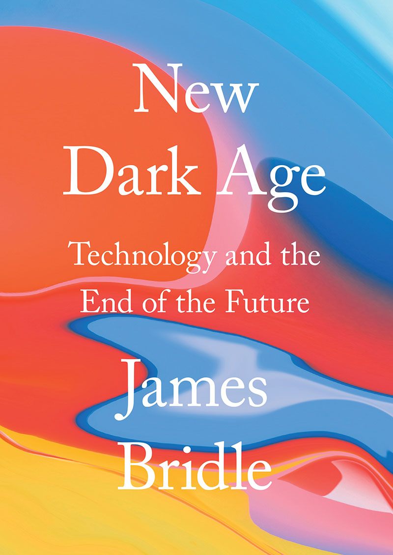 James Bridle - New Dark Age