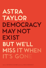 Taylor__astra_democracy_may_not_exist_cmyk-f_small